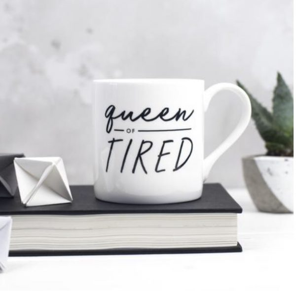 Queen of Tired Mug